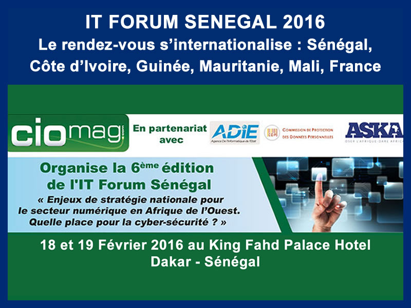 CIO-MAG – IT FORUM SENEGAL : 18 et 19-02-2016