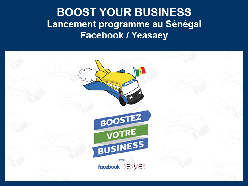 BOOST YOUR BUSINESS SÉNÉGAL – YEASAEY : 08-10-2018 au 28-01-2019