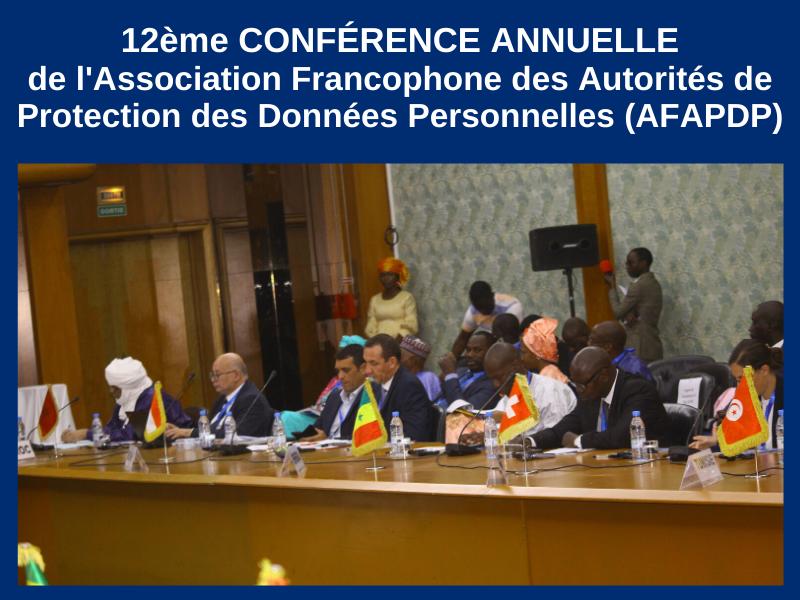 12ème CONFÉRENCE ANNUELLE DE L'ASSOCIATION FRANCOPHONE DES AUTORITÉS DE PROTECTION DES DONNÉES PERSONNELLES (AFAPDP) : 17-09-2019