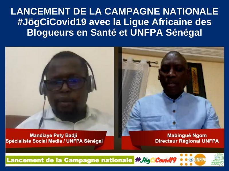LANCEMENT DE LA CAMPAGNE NATIONALE #JÖGCICOVID19 AVEC LA LIGUE AFRICAINE DES BLOGUEURS EN SANTÉ, POPULATION ET DÉVELOPPEMENT ET UNFPA SÉNÉGAL : 25-04-2020